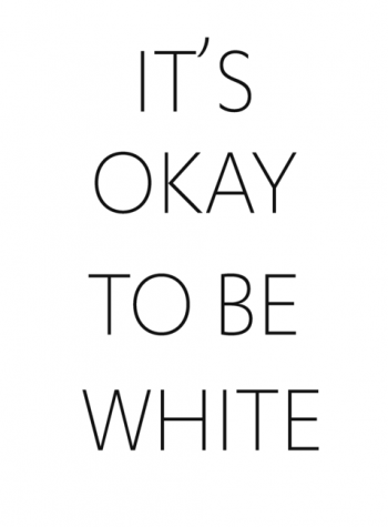 Opinon: It's Not Okay to be White?